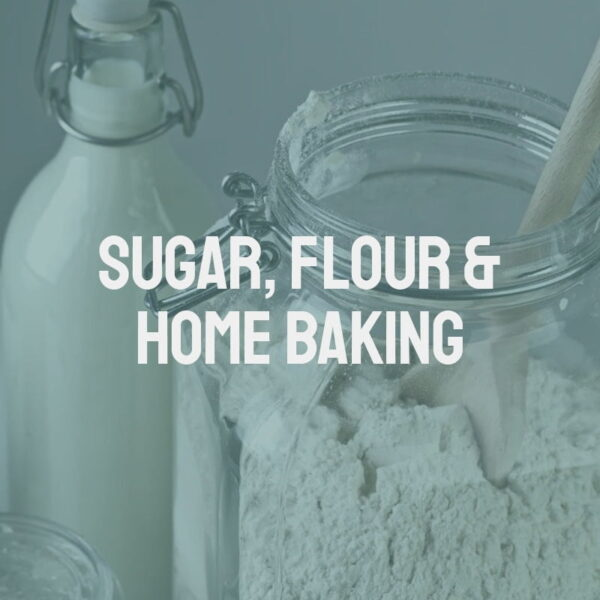 Sugar, Flour & Home Baking